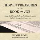 Hidden Treasures in the Book of Job: How the Oldest Book in the Bible Answers Today's Scientific Que Audiobook