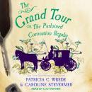 The Grand Tour: Or, The Purloined Coronation Regalia Audiobook