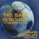 The Ball is Round: A Global History of Soccer Audiobook