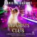 Bad Ghosts Club Audiobook
