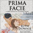 Prima Facie: A Crime Novella of the Roman Empire Audiobook