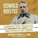 Oswald Boelcke: Germany's First Fighter Ace and Father of Air Combat Audiobook