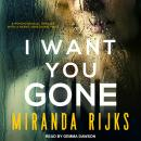 I Want You Gone Audiobook