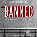 Banned: Immigration Enforcement in the Time of Trump Audiobook