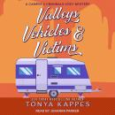 Valleys, Vehicles & Victims Audiobook