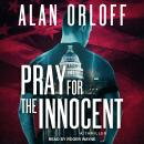 Pray For the Innocent: A Thriller Audiobook