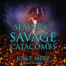 Slavers of the Savage Catacombs Audiobook