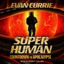 Superhuman: Countdown to Apocalypse, Evan Currie