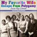Favorite Wife: Escape From Polygamy Audiobook