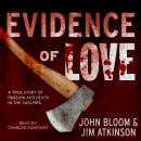 Evidence of Love: A True Story of Passion and Death in the Suburbs Audiobook