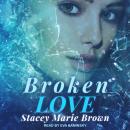 Broken Love Audiobook