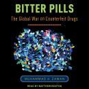 Bitter Pills: The Global War on Counterfeit Drugs Audiobook