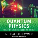 Quantum Physics: What Everyone Needs to Know, Michael G. Raymer