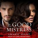 The Good Mistress: A BWWM Billionaire Romance Audiobook
