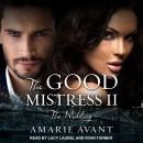 The Good Mistress II: The Wedding: A BWWM Billionaire Romance Audiobook