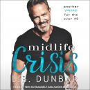 Midlife Crisis: Another romance for the over 40, L.B. Dunbar