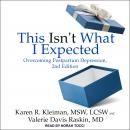 This Isn't What I Expected: Overcoming Postpartum Depression, 2nd Edition Audiobook