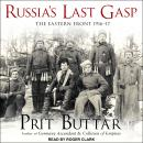 Russia's Last Gasp: The Eastern Front 1916-17 Audiobook