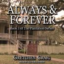 Always & Forever: A Saga of Slavery and Deliverance, Gretchen Craig