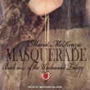 Masquerade: Book Two of the Unchained Trilogy, Maria McKenzie