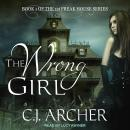 Wrong Girl, C. J. Archer