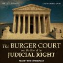 Burger Court and the Rise of the Judicial Right, Linda Greenhouse, Michael J. Graetz