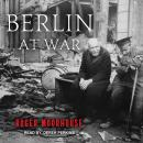 Berlin at War, Roger Moorhouse