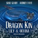 Dragon Kin: Lily & Oceana Audiobook