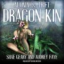 Dragon Kin: Alonia & Trift Audiobook
