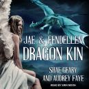Dragon Kin: Jae & Fendellen Audiobook