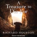Treasure to Die For, Richard Houston