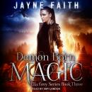 Demon Born Magic, Jayne Faith
