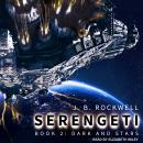 Serengeti 2: Dark And Stars, J. B. Rockwell
