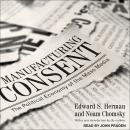 Manufacturing Consent: The Political Economy of the Mass Media, Edward S. Herman, Noam Chomsky
