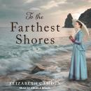 To the Farthest Shores Audiobook