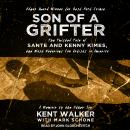 Son of a Grifter: The Twisted Tale of Sante and Kenny Kimes, the Most Notorious Con Artists in America: A Memoir by the Other Son, Mark Schone, Kent Walker