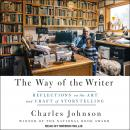 Way of the Writer: Reflections on the Art and Craft of Storytelling, Charles Johnson