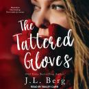 Tattered Gloves, J. L. Berg