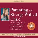 Parenting the Strong-Willed Child: The Clinically Proven Five-Week Program for Parents of Two- to Six-Year-Olds, Nicholas Long, Rex Forehand