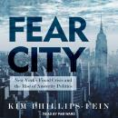 Fear City: New York's Fiscal Crisis and the Rise of Austerity Politics, Kim Phillips-Fein