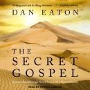 Secret Gospel, Dan Eaton