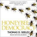 Honeybee Democracy, Thomas D. Seeley