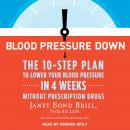 Blood Pressure Down: The 10-Step Plan to Lower Your Blood Pressure in 4 Weeks--Without Prescription Drugs, PhD Brill