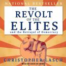 Revolt of the Elites and the Betrayal of Democracy, Christopher Lasch