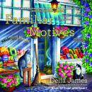 Familiar Motives, Delia James