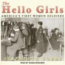 Hello Girls: America's First Women Soldiers, Elizabeth Cobbs