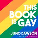 This Book Is Gay, Juno Dawson