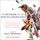 Wisdom of the Native Americans, Kent Nerburn