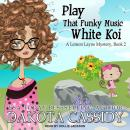 Play That Funky Music White Koi Audiobook