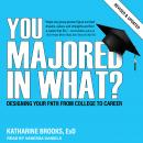 You Majored In What?: Designing Your Path from College to Career, EdD Brooks
